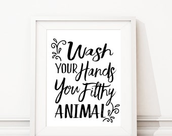 Wash Your Hands You Filthy Animal. Bathroom Art. Bath Art. Bathroom Sign. BathRoom Wall Art. Bathroom Wall Decor. Bathroom Art Print. S466