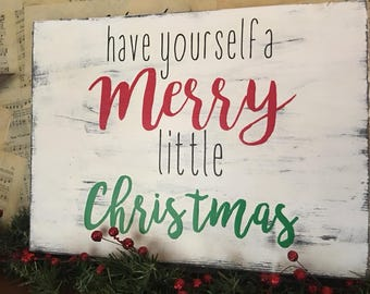 Have Yourself a Merry Little Christmas Wood Sign, Christmas, Rustic