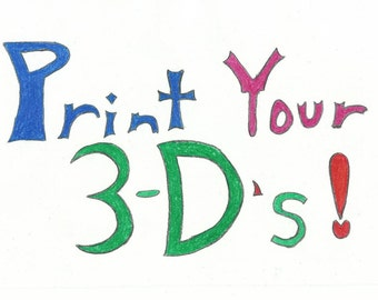 Made-To-Order 3-D Prints!!! - Large
