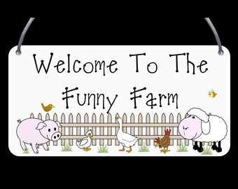 Welcome To The Funny Farm - Wall Plaque - FREE POSTAGE