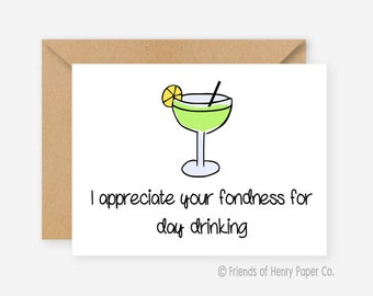 I appreciate your fondness for day drinking, funny greeting cards, blank cards, recycled cards, friend cards, cute, quirky, love, birthday