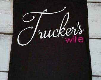 Truck Driver's Wife Shirt - Trucker's Wife Tank - Semi Truck Driver - Oilfield Truck Driver - Trucker's Girlfriend - Truck Driver Wife