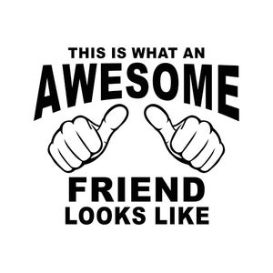 This is what an Awesome Friend looks like Graphics SVG Dxf EPS Png Cdr Ai Pdf Vector Art Clipart instant download Digital Cut Print File