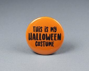 This is my Halloween Costume, Halloween Pin Back Button, Halloween Pins, Halloween Badge, This is my costume button pin