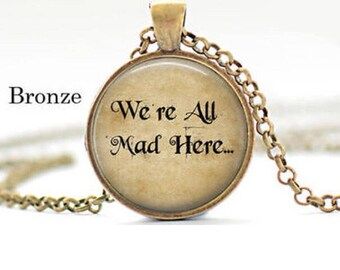 Alice in Wonderland quote cabochon pendant, bookworm, librarian gift, bibliophile, teacher gift, writer gift, book jewellery, literary gift