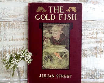 1912 The Gold Fish, by Julian Street, Christmas Story, Antique Book, Children's Book, Vintage Book, Fantasy, Make Believe, Decorative