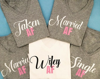 Bachelorette Party Shirt Taken af Married af Wifey af Single af t-shirt Women's t-shirt
