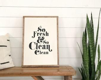 So fresh & so clean sign