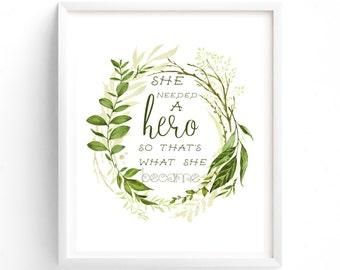 Printable She Needed A Hero, Wall Art, Quote Prints, Art Prints, Printable Art, Instant Download Printable Art, Woodland Art