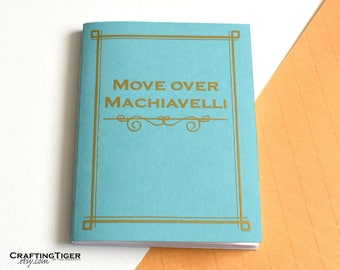 Move over Machiavelli Notebook- Small Notebook/Pocket Notebook- Pale turquoise- Graduation Gift- Book lover Gift- unique gift
