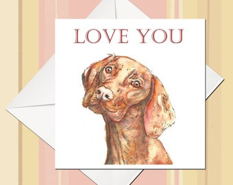 Love You card, Birthday Card, ideal gift for dog lovers