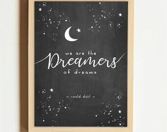 Roald Dahl Quote, 'We are the dreamer of dreams', Artprint, Monochrome Nursery Art, Black and White Wall Art, Night Sky Print