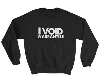 I Void Warranties Sweatshirt