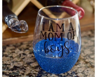 I Am A Mom Of Boys Glitter Wine Glass - Boy Mom Wine Glass - Funny Wine Glass - Glitter Dipped Wine Glass - Funny Mom Wine Glass