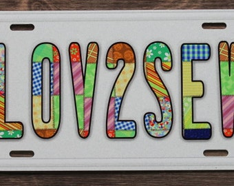 Car License Plate - Love to Sew - for those of US that do!!!