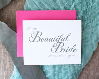 To My Beautiful Bride On Our Wedding Day Card / Personalized Classic Calligraphy / Gift for Day or morning of Wedding from Fiancé or husband