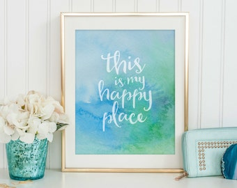 This Is My Happy Place - Printable Art - Instant Download - Inspirational Quote - Watercolor Art - Printable Quote - Wall Art - Office Decor