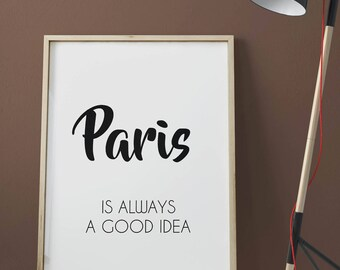 Poster printable 120x80cm • Paris is always a good idea wall decor Poster High Quality download • • •