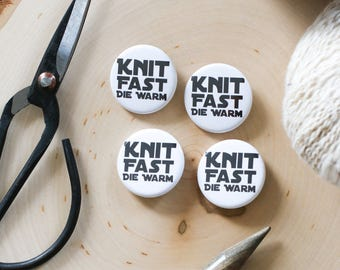 Knit Fast Die Warm Button Knit Pin Handmade Pin TL Yarn Crafts Pin Creative Black White Unique Gift for Knitters Pin Back Button Fun Present