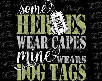 Some Heroes Wear Capes, Mine Wears Dog Tags - USMC - United States Marine Corps - Marine Wife - SVG Download