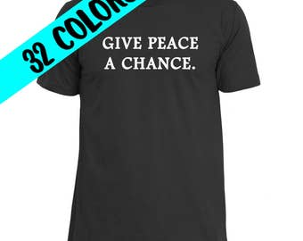 Peace Shirts, Peace Quote, Peace Top, Peace Quote T-Shirts, Peace Quotes, Peace Quote Shirt, Peace T-Shirt, Protest Shirt, Political Shirt