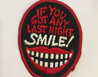 If You Got Any Last Night SMILE Tooth Eaten Grin Vintage Rare Retro L@@K
