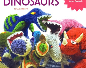 KNITTED DINOSAURS 15 Prehistoric Pals to Knit From Scratch By Tina Barrett