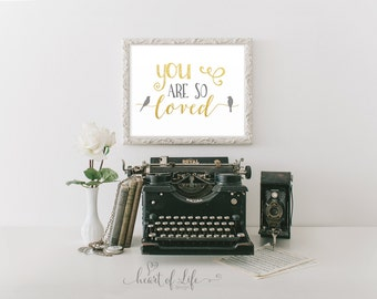 You are so loved printable Gold and gray nursery decor Gray and gold wall art Nursery quote Quote for nursery Bird wall art Bird nursery art