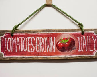 Tomatoes Grown Daily - Garden Inspired Sign - Handpainted Reclaimed Wood Sign