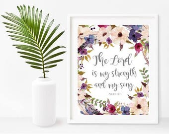 The Lord Is My Strength, Bible Quote Print, Christian Wall Art, Scripture Printable, Digital Download, Home Decor, Wall Decor