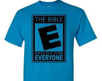 The Bible Rated E, Faith shirt, Christian Shirt, Religious Shirt, Religious Gift, Christian Gift, Church Gift, Christ Shirt, Jesus Shirt