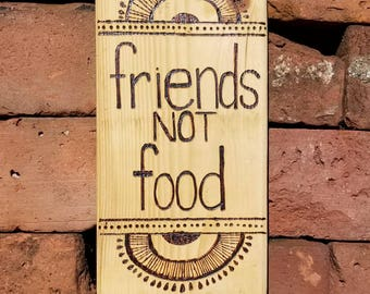 Friends NOT Food, vegan, vegan signs, message