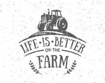 Life Is Better On The Farm SVG Farm svg Farm Family svg Farmer Svg file Tractor svg file Tractor Farm SVG Life Better On The Farm Family SVG