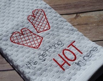 It's Getting Hot in Here, Funny Kitchen Towel, Dish Towel, Punny, Housewarming Gift, Hostess Gift, Wedding Gift, Funny Gift