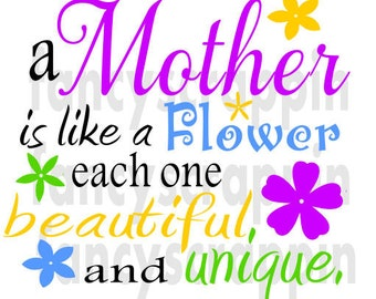 A Mother Is Like A Flower SVG Cutting File - Mothers Day - T Shirt or Wall Art Design