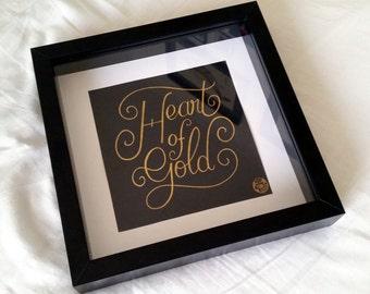 "Framed original handlettering ""Heart of gold"""