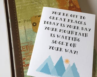 Graduation Card - You're off to Great Places - Inspirational Card - Motivational Card - Grad - Graduation - Mountain - Today is your day