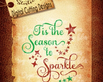 Tis The Season To Sparkle  SVG  DXF PNG and Eps Instant Download Digital Vector Cut File Silhouette Cricut