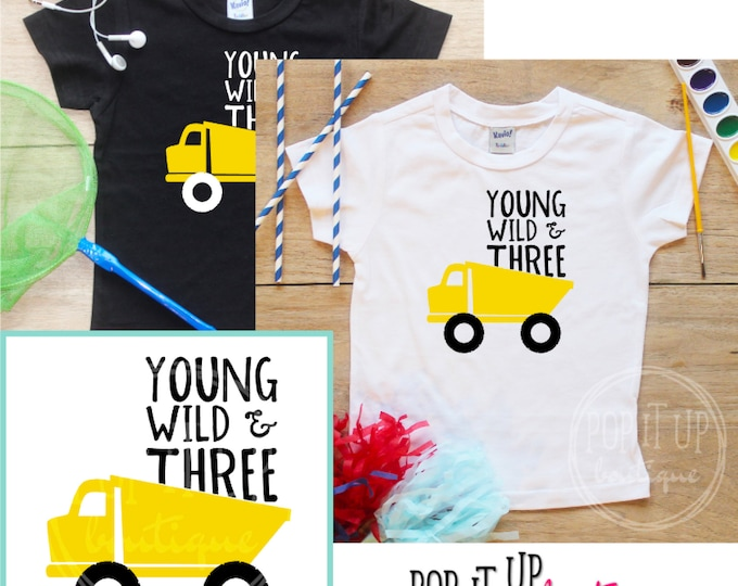 Young Wild Three Construction Truck Birthday Boy Shirt / Baby Boy Clothes 3 Year Old Outfit Third Birthday TShirt 3rd Party Toddler 286