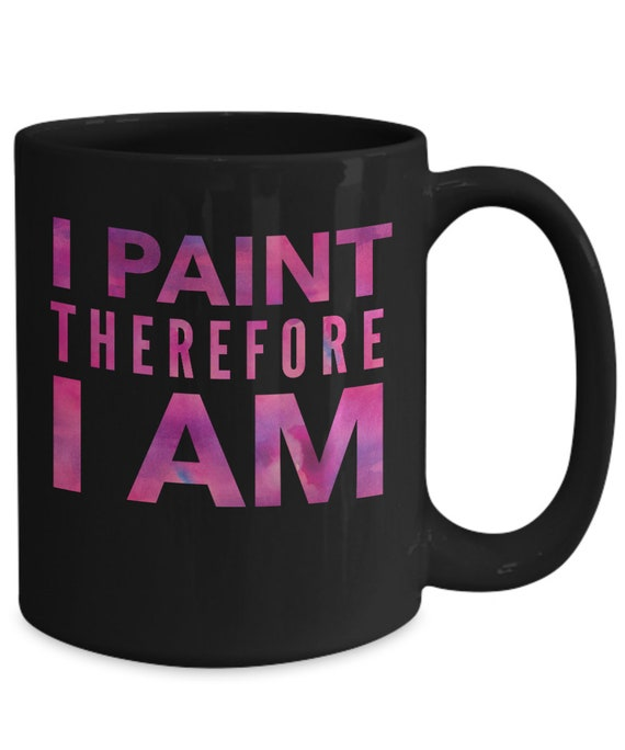 Gifts for watercolor artists  i paint therefore i am tea or coffee cup  mug for painter