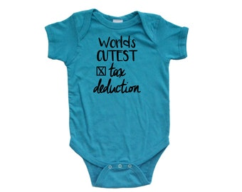 New Baby Worlds Cutest Tax Deduction Funny Baby Clothes, Short Sleeve Baby Boy Clothes or Baby Girl Outfit, Spring Baby Shower Gift
