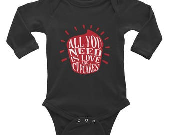 All you need is love and cupcakes Infant Long Sleeve Bodysuit
