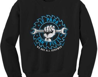 If Papa Can't Fix It Adult Crewneck Sweatshirt