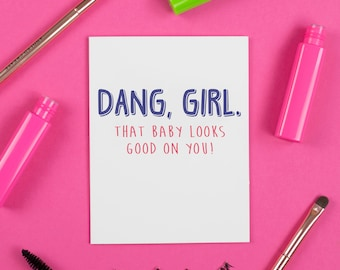 Dang Girl Card, New Baby, Baby