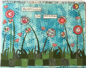Nevertheless, She Persisted Flowers Mixed Media Canvas 16X20