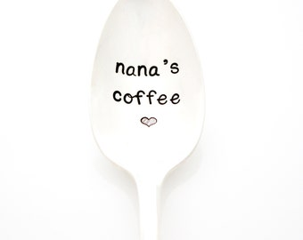 Nana's Coffee spoon, hand stamped spoon with heart. Mothers Day Gift for nana.