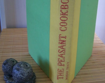 """Vintage 50's """"The PEASANT COOKBOOK """"  by  Marian Tracy Printed in U.S.A."""
