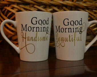 Good Morning Beautiful, Good Morning Handsome, Couples Coffee Mugs, Matching Coffee Mugs, Engagement Gift, Wedding Gift, Valentines Day Gift