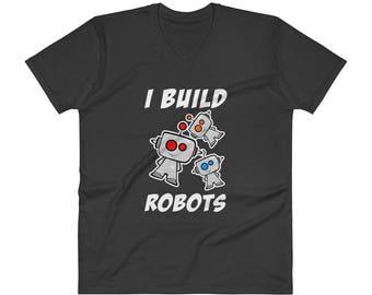 I Build Robots Tee | Robot T-Shirt | V-Neck T-Shirt
