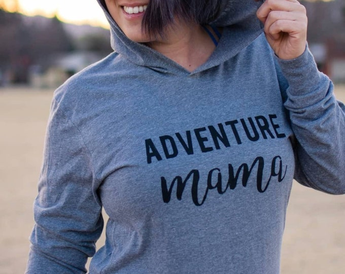 Adventure Mama Hooded Shirt- Hoodie- Mom Shirt- Mom Hoodie- Hiking Shirt- Shirt for Women- Women's Shirt- Clothing for Women